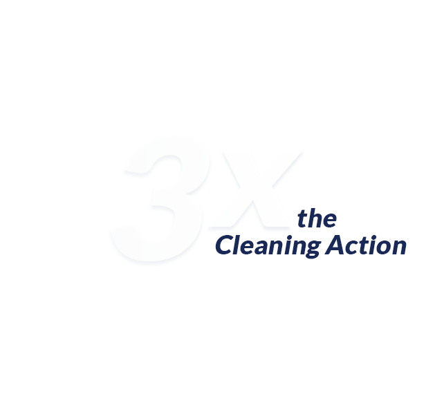 3x the Cleaning Action